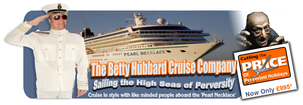 The Betty Hubbard Cruise Company - Sailing the High Seas of Perversity